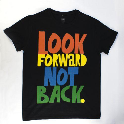LOOK FORWARD NOT BACK – RUDE T-Shirt