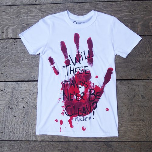 Shakespeare's Globe – Macbeth Quote T-Shirt (Will These Hands Ne'er Be Clean)